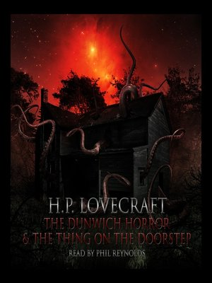 cover image of The Dunwich Horror & The Thing at the Doorstep